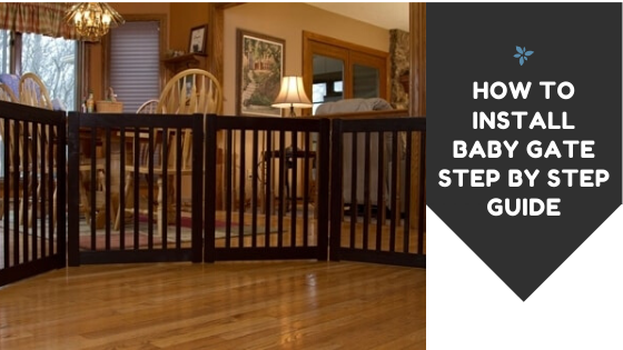 Baby Gate: Step By Step Installation Guide