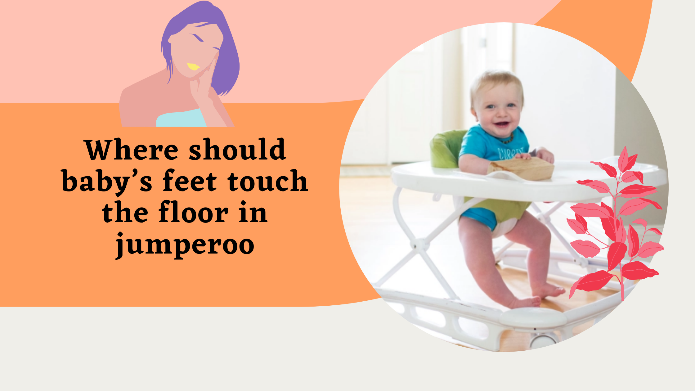 Where should baby's feet touch the floor in jumperoo