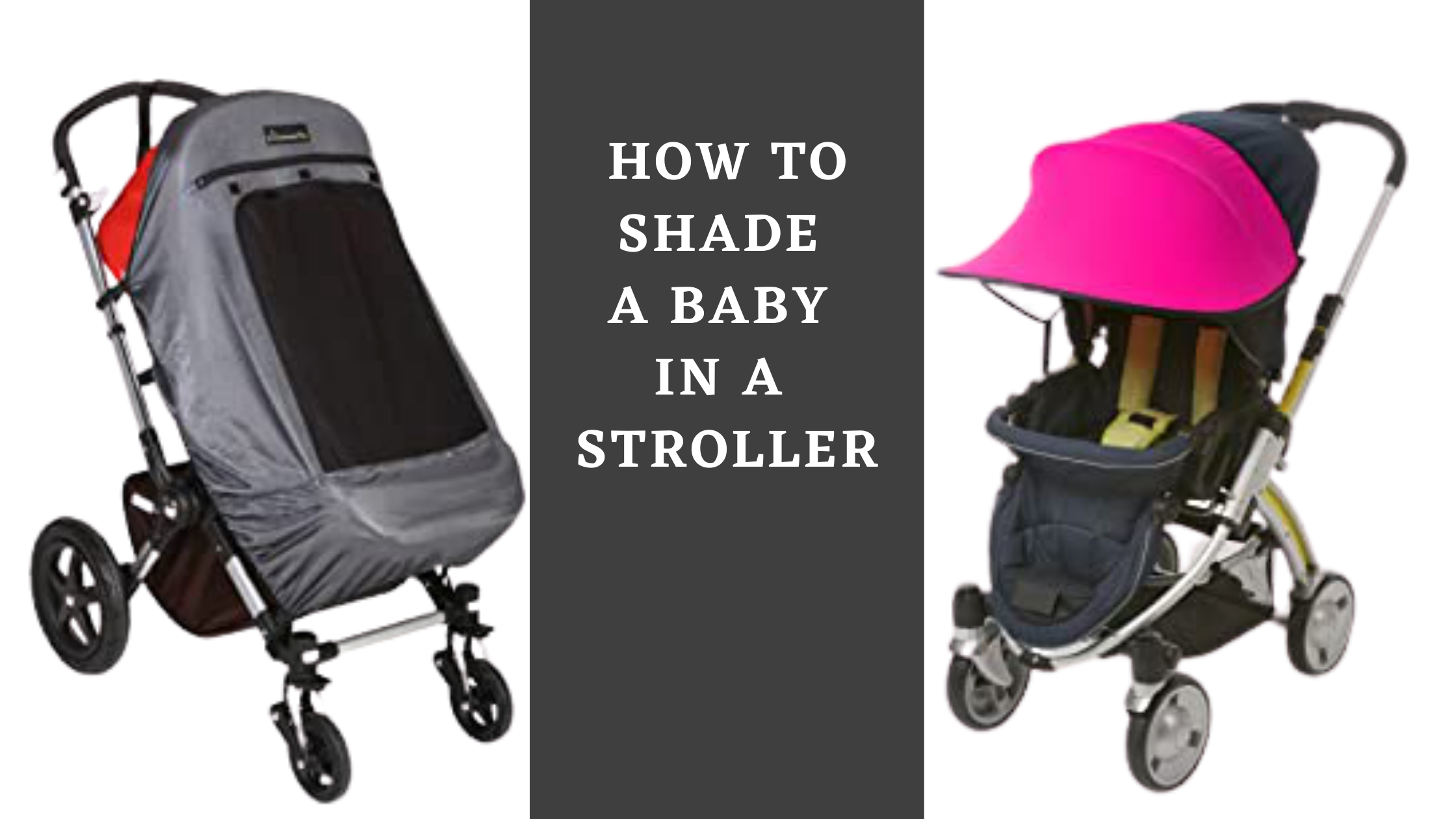 How to Shade a baby in a stroller